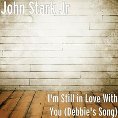 I'm Still in Love With You (Debbie's Song)
