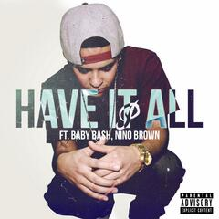 Have It All (feat. Baby Bash & Nino Brown)