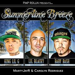 Summertime Breeze (Clean Version) [feat. Baby Bash, King Lil G, Carolyn Rodriguez & MartyJay R]