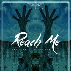 Reach Me (feat. Jay Eleven)