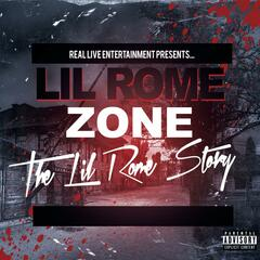 The Lil Rome Zone Story