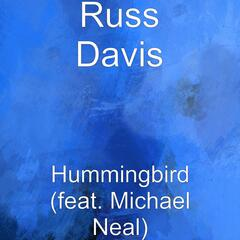 Hummingbird (feat. Michael Neal)