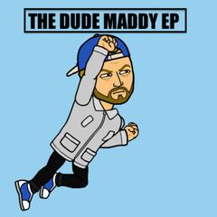 The Dude Maddy EP