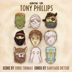 Grow up, Tony Phillips (Original Motion Picture Soundtrack)
