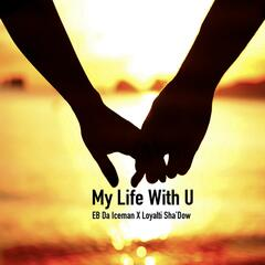My Life With U (feat. Loyalti Sha'dow)