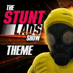 The Stunt Lads Show Theme