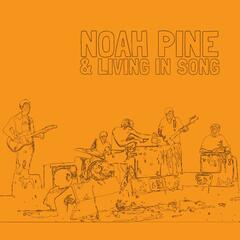 Noah Pine and Living in Song