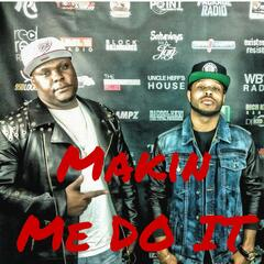 Makin Me Do It (feat. Bigga Biggz)