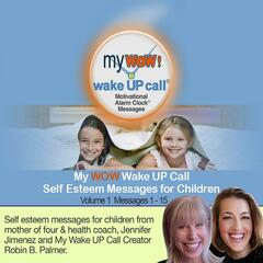 My WOW Wake UP Call® Self-Esteem Messages for Children (feat. American Wind Symphony Orchestra)