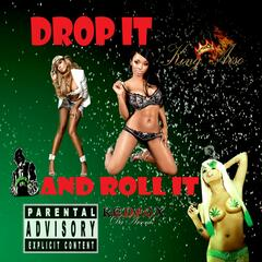 Drop It and Roll It