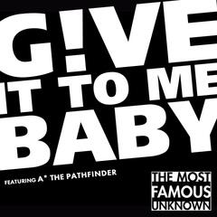 Give It to Me, Baby! (feat. MC a* the Pathfinder)