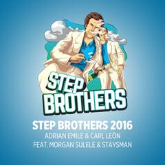 Step Brothers 2016 (feat. Morgan Sulele & Staysman)