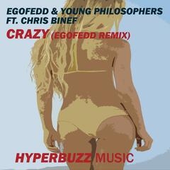 Crazy (Egofedd Remix) [feat. Chris Binef]