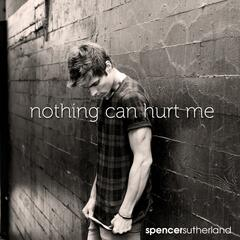 Nothing Can Hurt Me