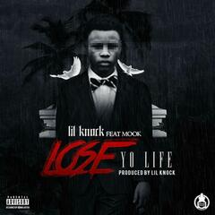 Lose Your Life (feat. Mook)