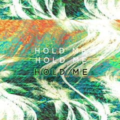 Hold Me Remixes