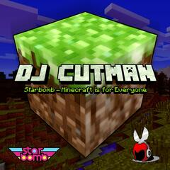 Minecraft Is for Everyone (DJ Cutman Remix)