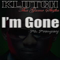 I'm Gone (feat. Pompey)
