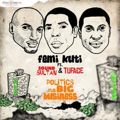 Politics Na Big Business (feat. 2face & Sound Sultan)