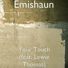 Your Touch (feat. Lewie Thomas)