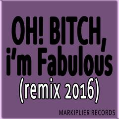 Bitch, I'm Fabulous (Remix)