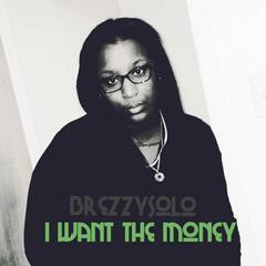 I Want the Money