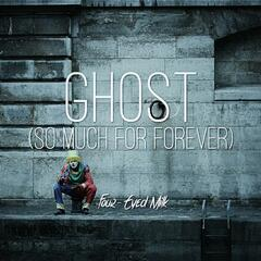 Ghost (So Much for Forever)