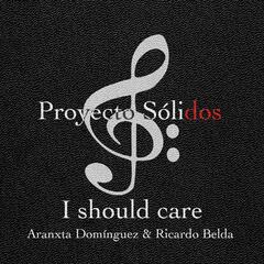 I Should Care (feat. Arantxa Domínguez & Ricardo Belda)