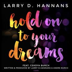 Hold on to Your Dreams (feat. Cekoya Burch)