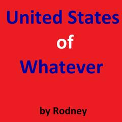 United States of Whatever