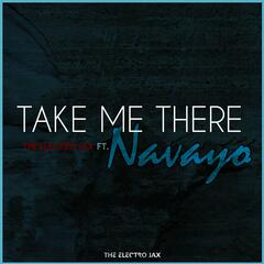 Take Me There (feat. Navayo)