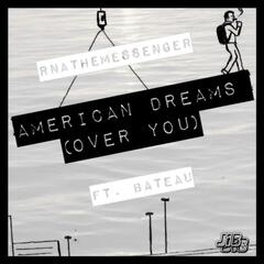 American Dreams (Over You) [feat. Bateau]
