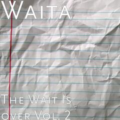 The Wait Is Over, Vol. 2