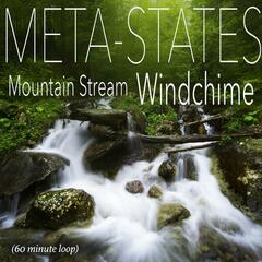 Mountain Stream Windchime (60 Minute Loop)