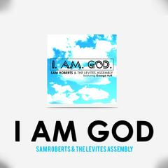 I Am God (feat. George Huff)