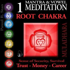 1 Chakra: Mantra Meditation for Sense of Security, Trust, Money, Career Success