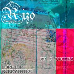 All Foreign Everything (feat. J Rhodes)
