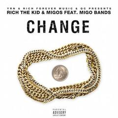 Change (feat. Quavo & Rich the Kid)
