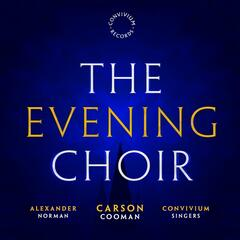 Carson Cooman: The Evening Choir