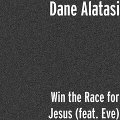 Win the Race for Jesus (feat. Eve)