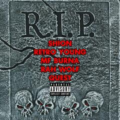 R.I.P. (feat. Retro Young, M.F. Burna, Rah Wolf & Quest)