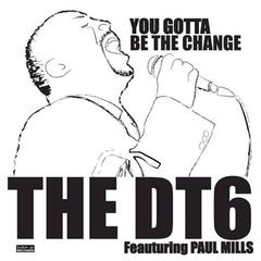 You Gotta Be the Change (feat. Paul Mills)