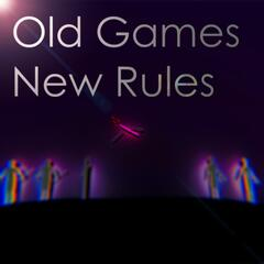 Old Games New Rules