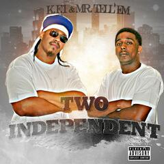 Two Independent