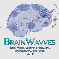 Study Music for Brain Stimulation, Concentration and Focus, Vol. 2