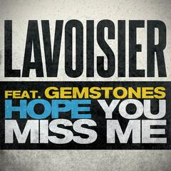 Hope You Miss Me (feat. Gemstones)