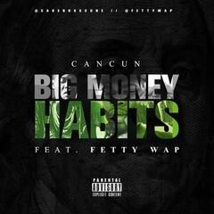 Big Money Habits (feat. Fetty Wap)