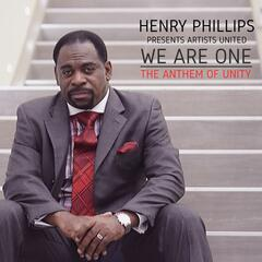 Henry Phillips Presents Artists United We Are One the Anthem of Unity