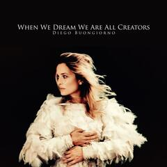When We Dream We Are All Creators