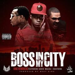 Boss in My City (feat. Beat King & Sauce Walka)